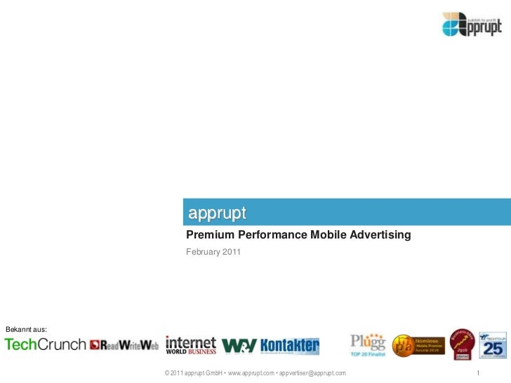 apprupt<br />Premium Performance Mobile Advertising<br />February 2011<br />Bekannt aus:<br />1<br />© 2011 apprupt GmbH •...