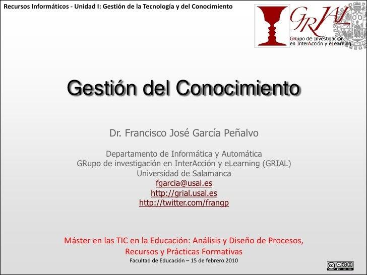 Recursos Informáticos - Unidad I: Gestión de la Tecnología y del Conocimiento                     Gestión del Conocimiento...