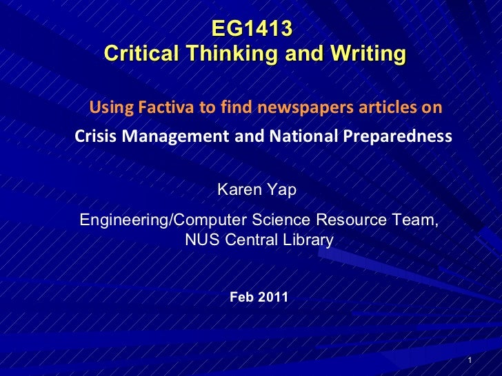 EG1413  Critical Thinking and Writing Using Factiva to find newspapers articles on Crisis Management and National Prepared...