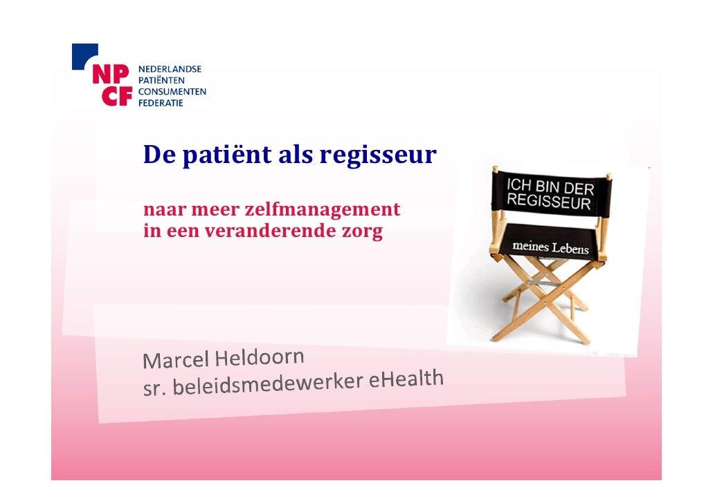 De patiënt als regisseurnaar meer zelfmanagementin een veranderende zorg