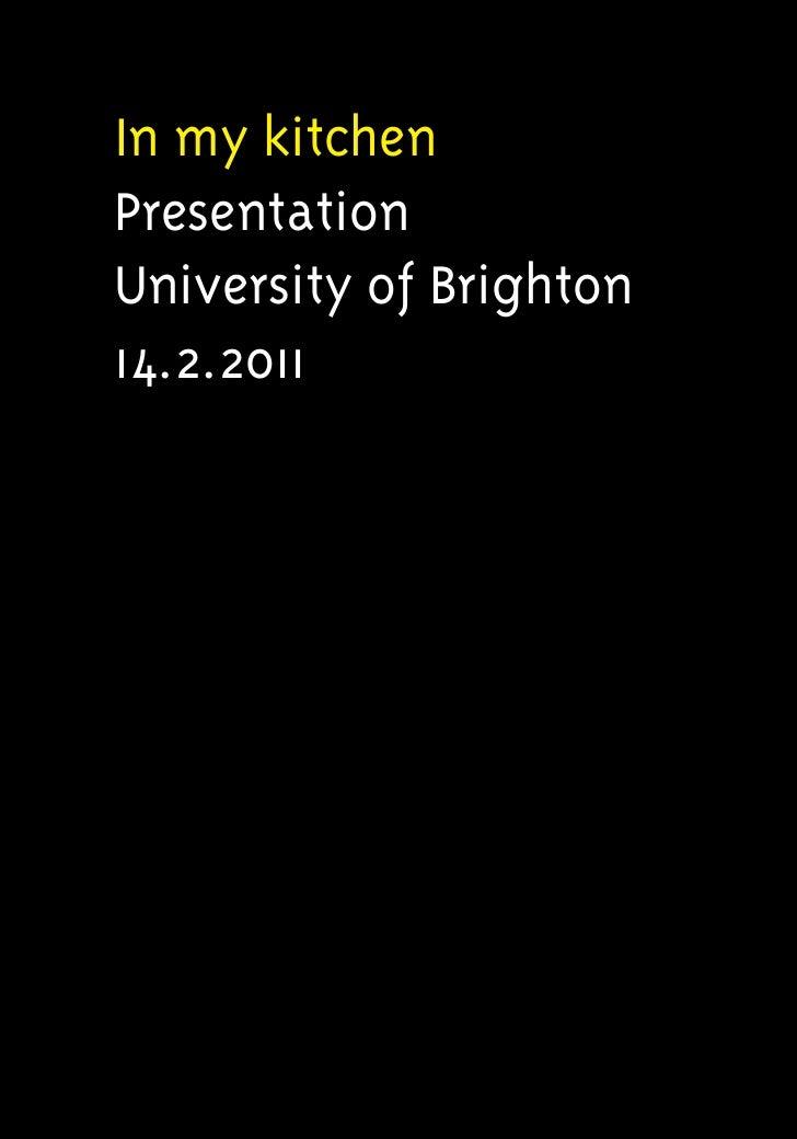 In my kitchenPresentationUniversity of Brighton14.2.2011
