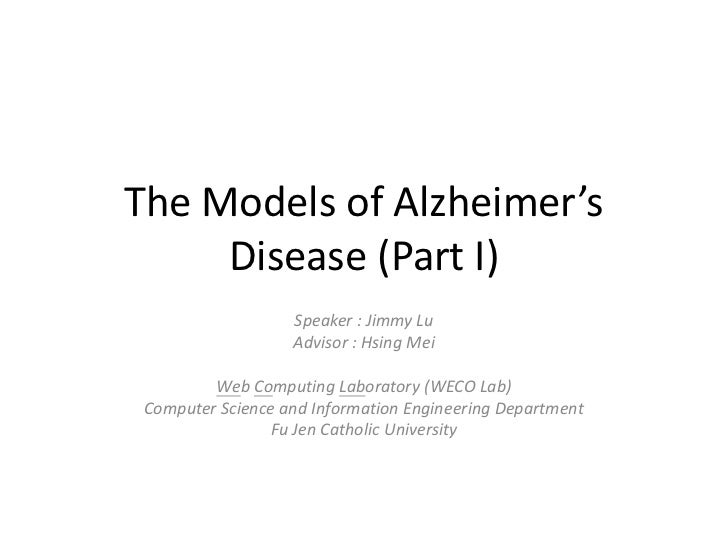 The Models of Alzheimer's Disease Part I