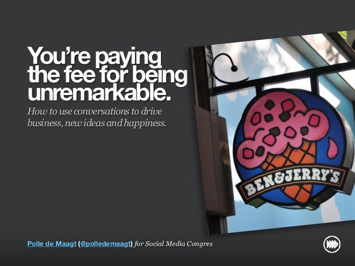 """""""You're paying the fee for being unremarkable"""" for Social Media Congres 2011"""