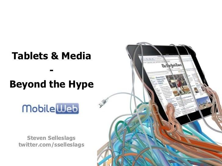 Tablets & Media<br />-<br />Beyond the Hype<br />Steven Selleslags<br />twitter.com/sselleslags<br />