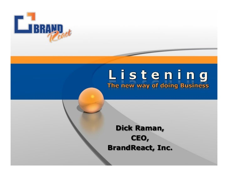 Dick Raman,      CEO,BrandReact, Inc.