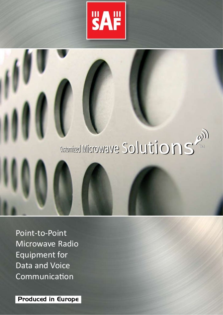 Point-to-PointMicrowave RadioEquipment forData and VoiceCommunica�onProduced in Europe