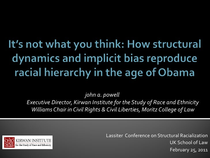 It's not what you think: How structural dynamics and implicit bias reproduce racial hierarchy in the age of Obama