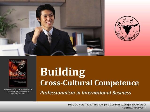 Hangzhou, February 2011 Prof. Dr. Hora Tjitra, Tang Wenjie & Zuo Haisu, Zhejiang University Building   Cross-Cultural ...