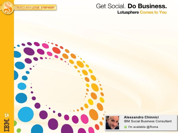 Alessandro ChinniciIBM Social Business Consultant  Im available @Roma