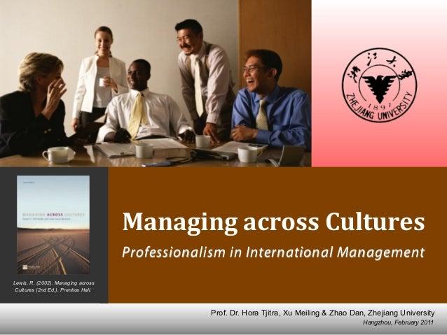 Hangzhou, February 2011 Prof. Dr. Hora Tjitra, Xu Meiling & Zhao Dan, Zhejiang University Managing  across  Cultures P...