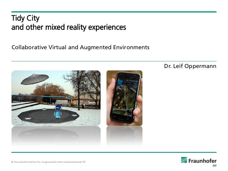 Tidy Cityand other mixed reality experiencesCollaborative Virtual and Augmented Environments                              ...