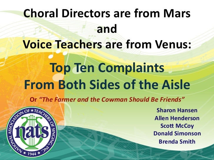 Choral  Directors  are  from  Mars                and  Voice  Teachers  are  from  Venus:                          Top  Te...