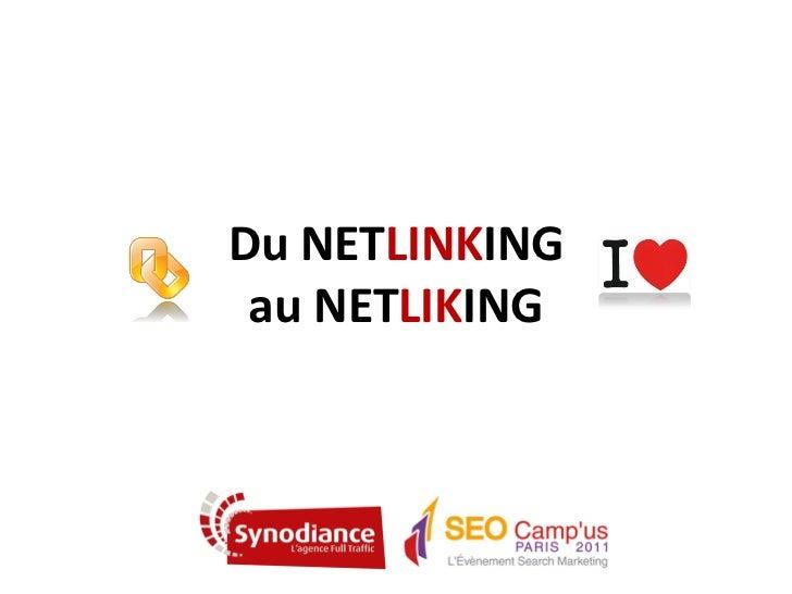 SEO Campus 2011 - Jean-Pascal Thys, Du Netlinking au Netliking