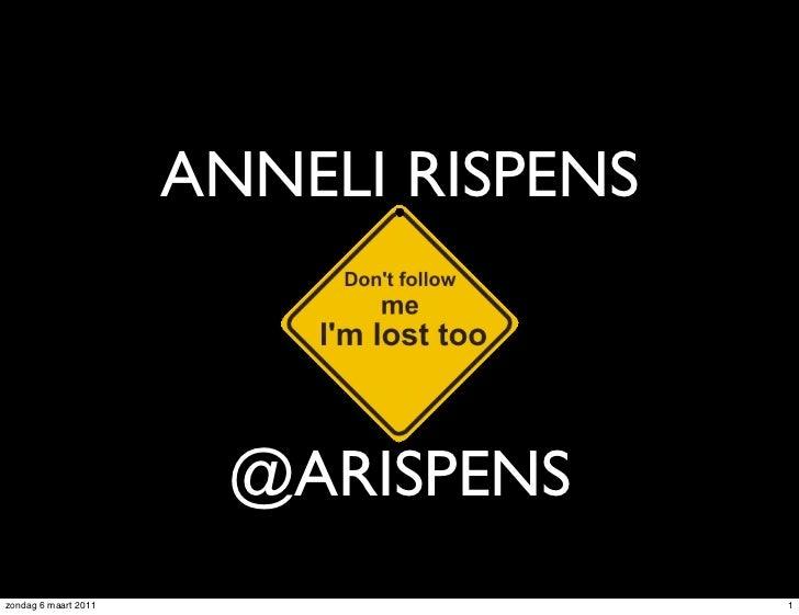 ANNELI RISPENS                       @ARISPENSzondag 6 maart 2011                    1