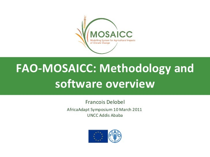 Francois Delobel: FAO-MOSAICC: The FAO modelling system to support decision-making for agricultural impact assessments and adaptation
