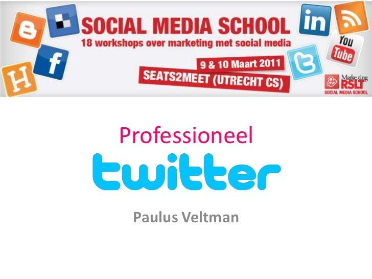 Professioneel<br />Paulus Veltman<br />