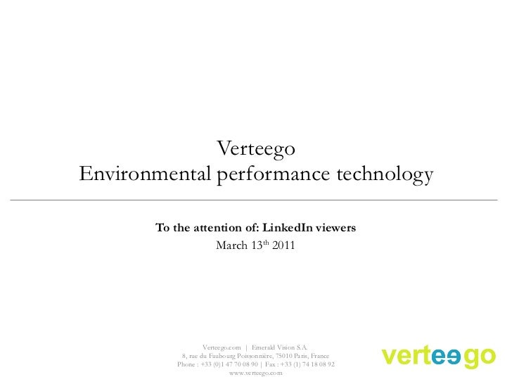 Verteego Environmental performance technology To the attention of: LinkedIn viewers March 13 th  2011 Verteego.com  |  Eme...