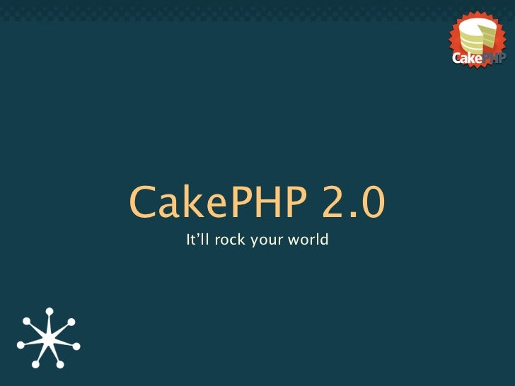 CakePHP 2.0 - It'll rock your world