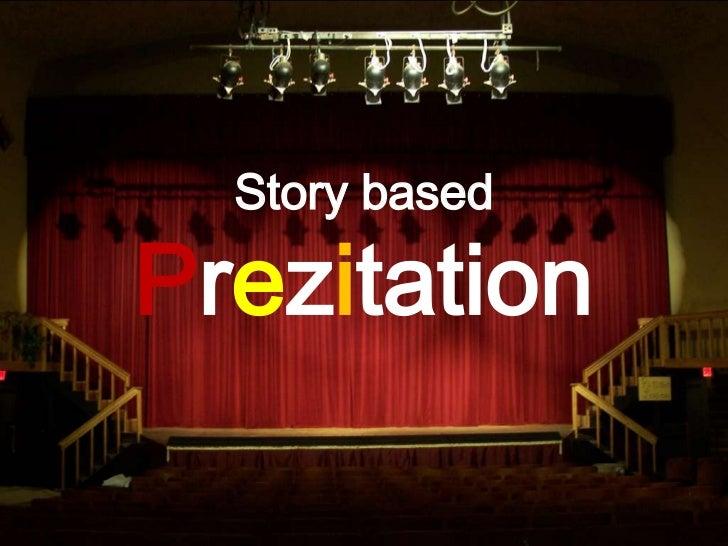 Story basedPrezitation<br />