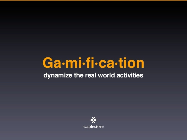 [SGPKOR]  Gamification - dynamize the real world activities