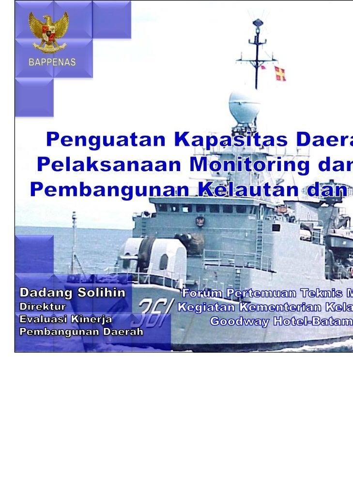Penguatan Kapasitas Daerah dalam Pelaksanaan Monitoring dan Evaluasi Pembangunan Kelautan dan Perikanan