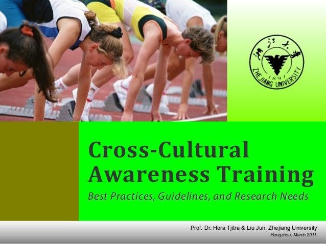 Hangzhou, March 2011 Prof. Dr. Hora Tjitra & Liu Jun, Zhejiang University Cross-Cultural   Awareness  Training Best P...
