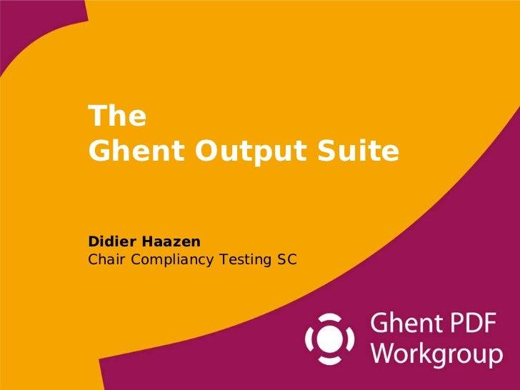 TheGhent Output SuiteDidier HaazenChair Compliancy Testing SC