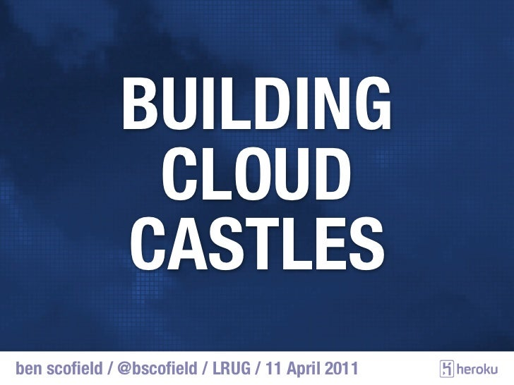 Building Cloud Castles - LRUG