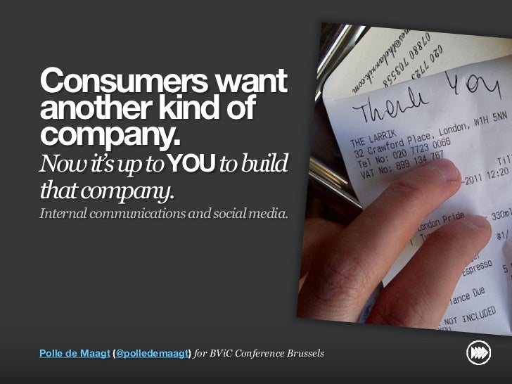 Consumers want                       another kind of                       company.                       Now it's up to Y...