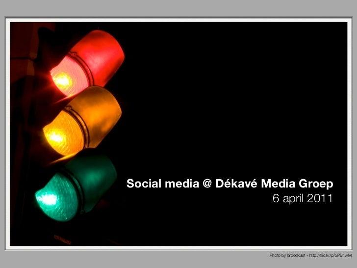 Social media @ Dékavé Media Groep                       6 april 2011                        Photo by broodkast - http://fli...
