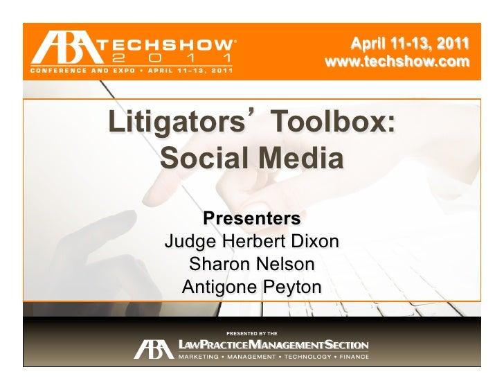 April 11-13, 2011                            www.techshow.comLitigators Toolbox:      Session Title    Social Media       ...