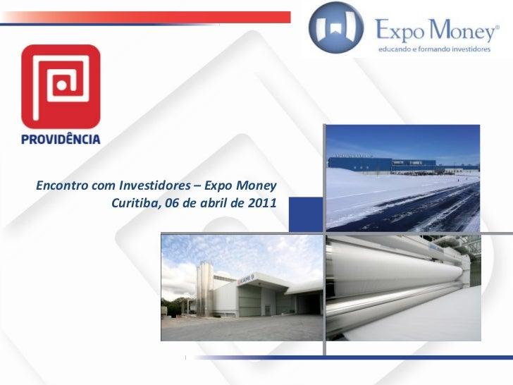 Encontro com Investidores – Expo Money            Curitiba, 06 de abril de 2011