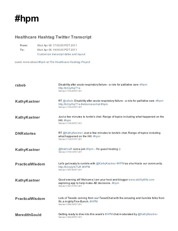 #hpmHealthcare Hashtag Twitter Transcript   From:        Wed Apr 06 17:55:00 PDT 2011   To:          Wed Apr 06 19:05:00 P...