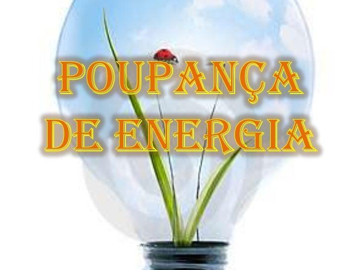 Poupança de Energia <br />