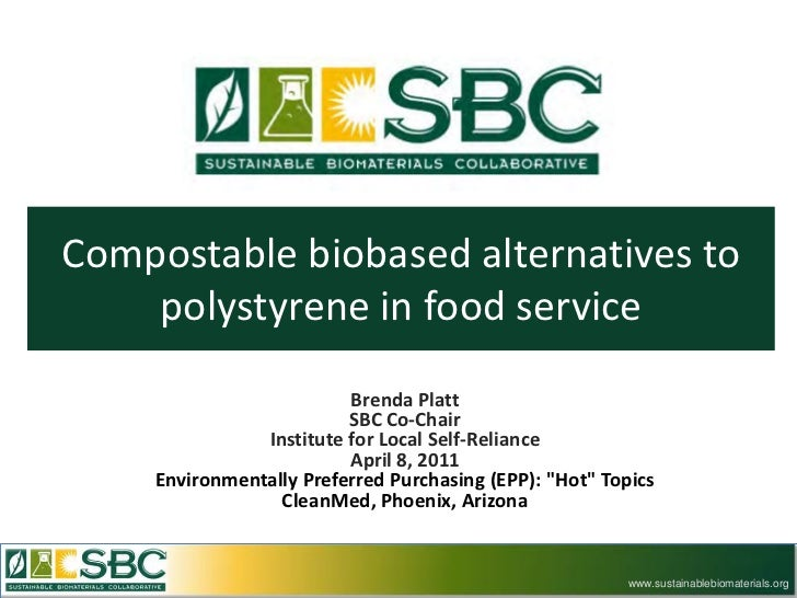 Compostable biobased alternatives to    polystyrene in food service                         Brenda Platt                  ...