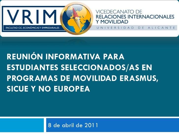 REUNIÓN INFORMATIVA PARAESTUDIANTES SELECCIONADOS/AS ENPROGRAMAS DE MOVILIDAD ERASMUS,SICUE Y NO EUROPEA        8 de abril...