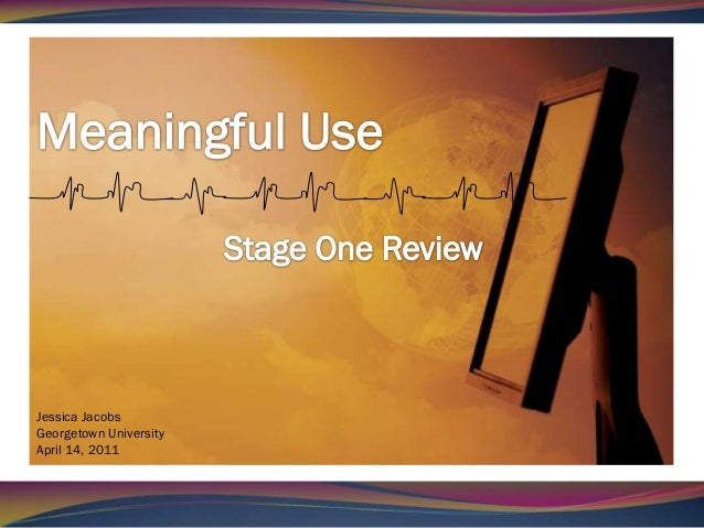 Meaningful Use Stage One Overview
