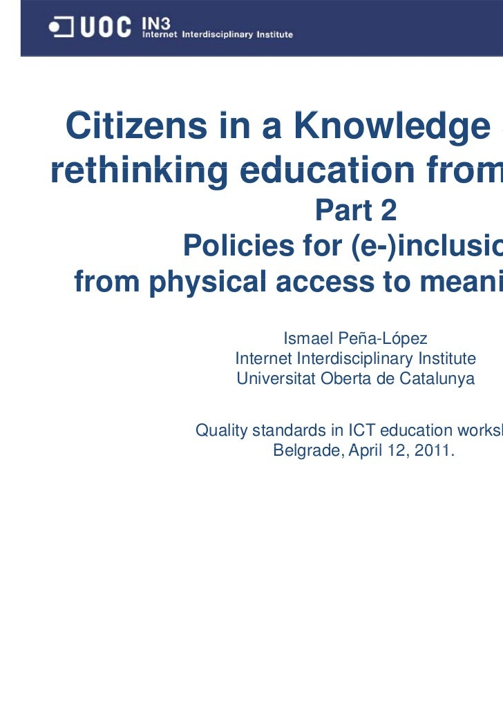 Citizens in a Knowledge Society: rethinking education from scratch. Part 2: Policies for (e-)inclusion: from physical access to meaningful use