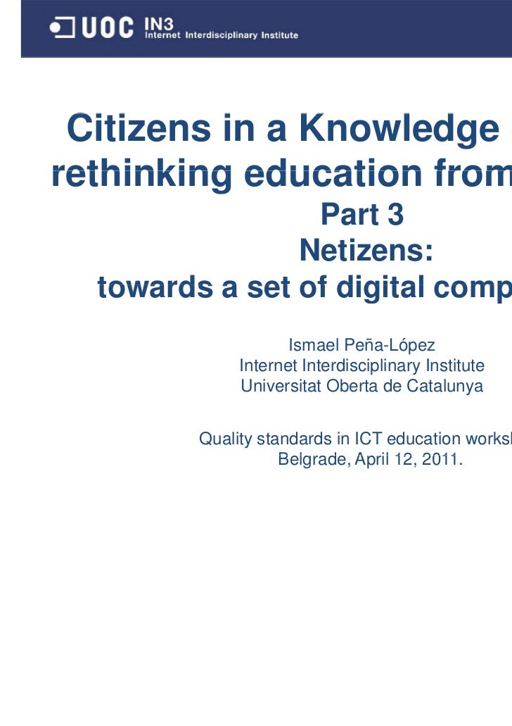 Citizens in a Knowledge Society: rethinking education from scratch. Part 3: Netizens: towards a set of digital competences