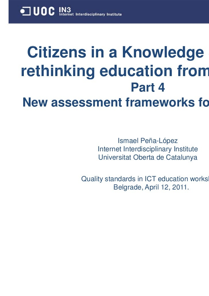 Citizens in a Knowledge Society: rethinking education from scratch. Part 4: New assessment frameworks for new skills