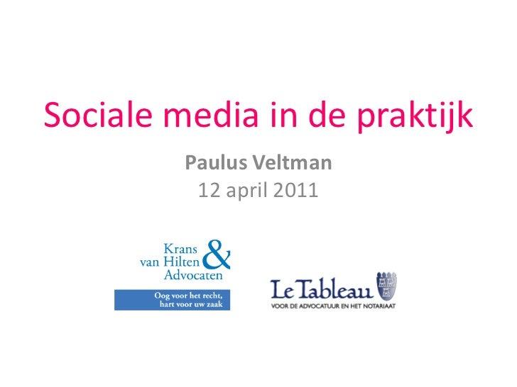 Sociale media in de praktijk<br />Paulus Veltman12 april 2011<br />