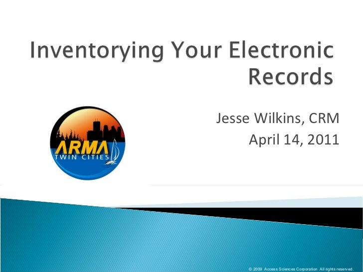 20110414 ARMA Twin Cities Inventorying Electronic Records