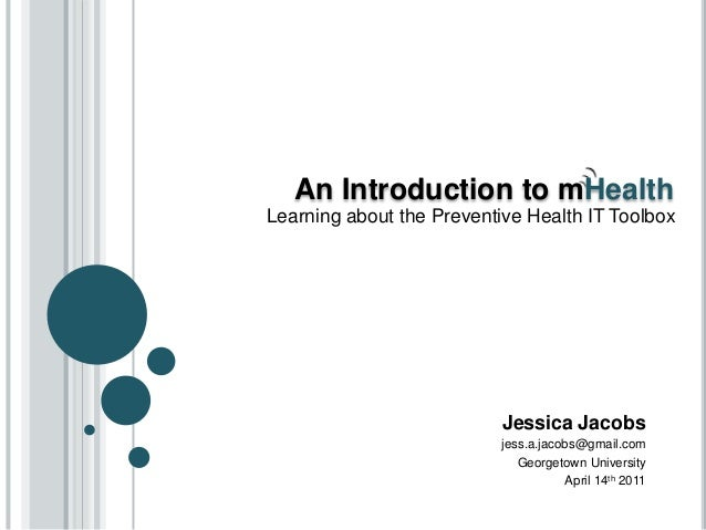 An Introduction to mHealthLearning about the Preventive Health IT Toolbox                           Jessica Jacobs        ...