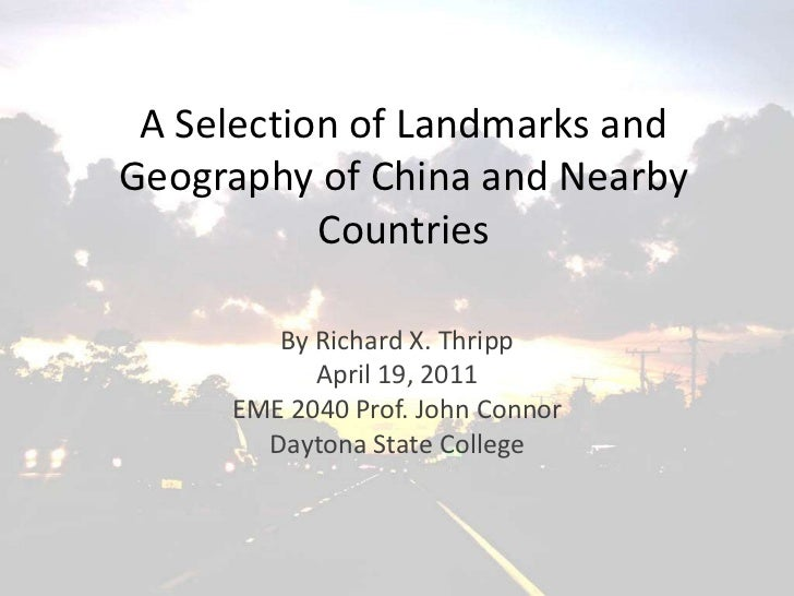 A Selection of Landmarks andGeography of China and Nearby Countries<br />By Richard X. Thripp<br />April 19, 2011<br />EME...