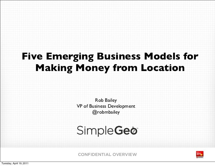Five Emerging Business Models for                    Making Money from Location                                   Rob Bail...