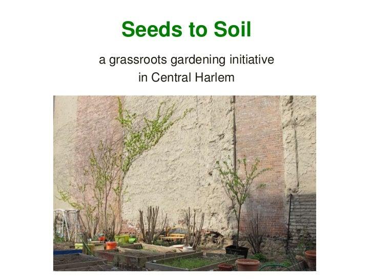 Seeds to Soil status presentation