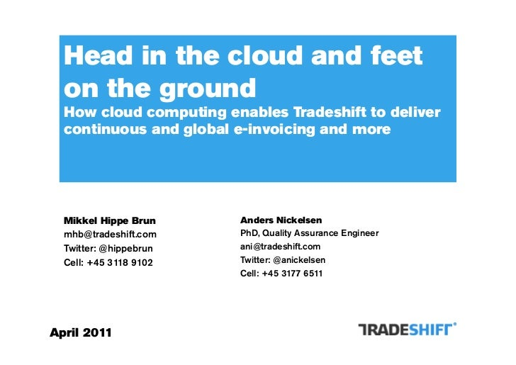 Head in the cloud and feet  on the ground  How cloud computing enables Tradeshift to deliver  continuous and global e-invo...
