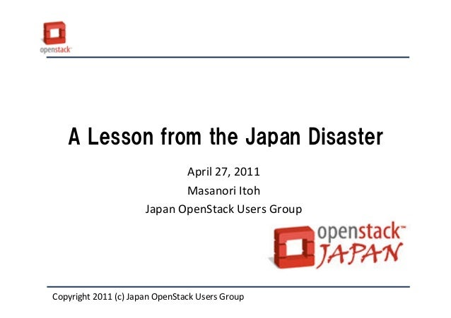 OpenStack Diablo Design Summit Talk : A Lesson from the Japan Disaster