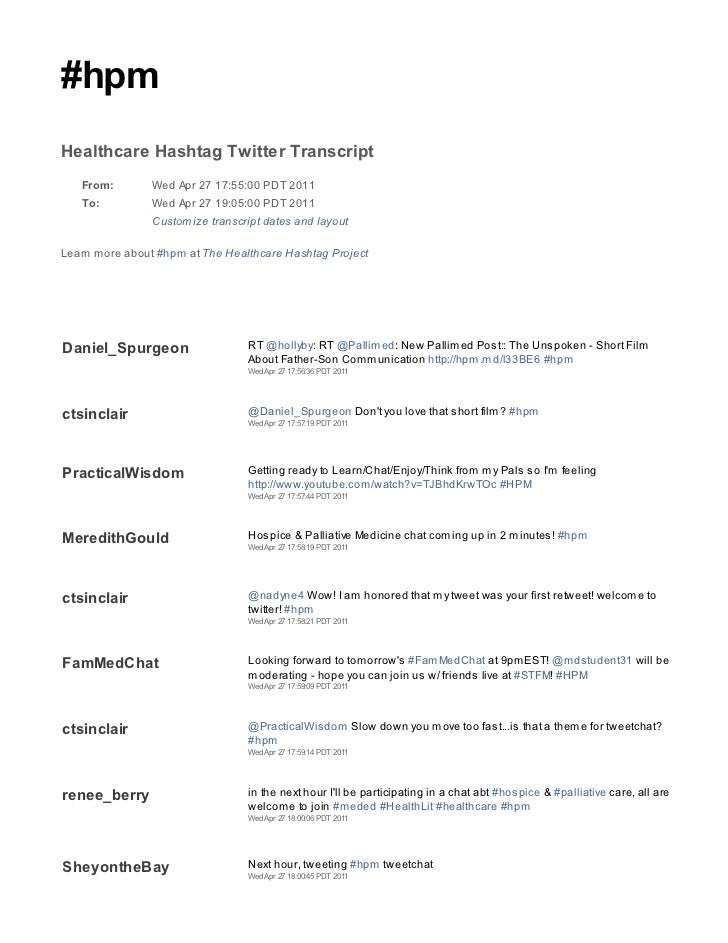 #hpmHealthcare Hashtag Twitter Transcript   From:        Wed Apr 27 17:55:00 PDT 2011   To:          Wed Apr 27 19:05:00 P...