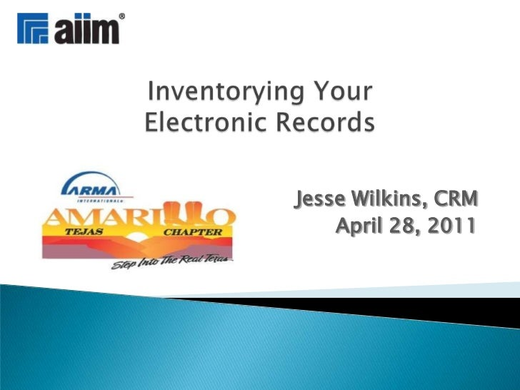 Inventorying Your Electronic Records<br />Jesse Wilkins, CRM<br />April 28, 2011<br />
